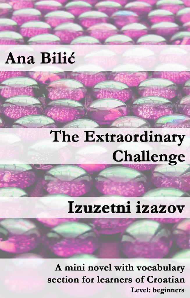 The extraordinary Challenge / Izuzetni izazov als eBook epub