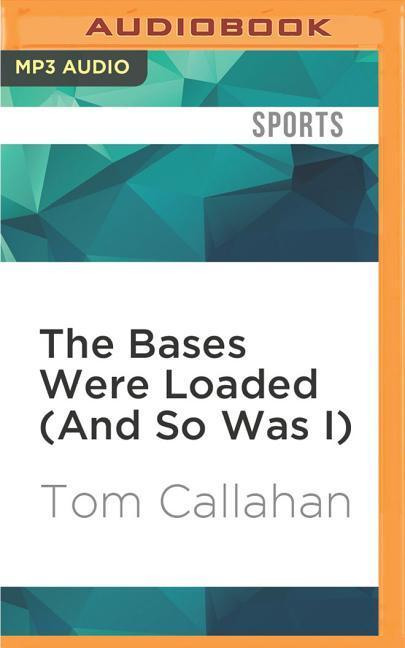 The Bases Were Loaded (and So Was I): Up Close and Personal with the Greatest Names in Sports als Hörbuch CD