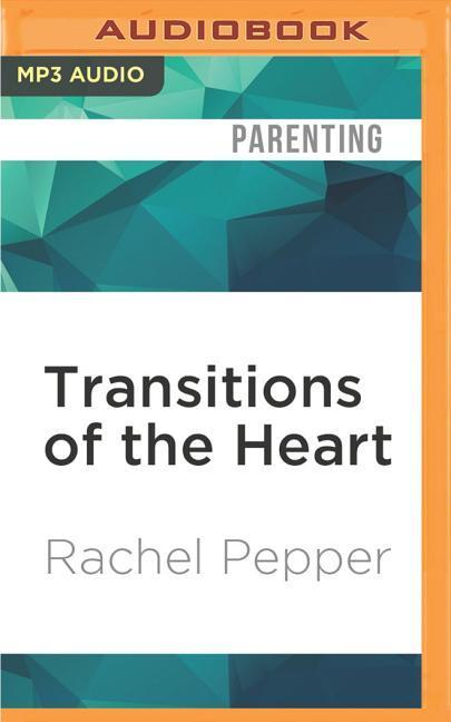 Transitions of the Heart: Stories of Love, Struggle and Acceptance by Mothers of Transgender and Gender Variant Children als Hörbuch CD