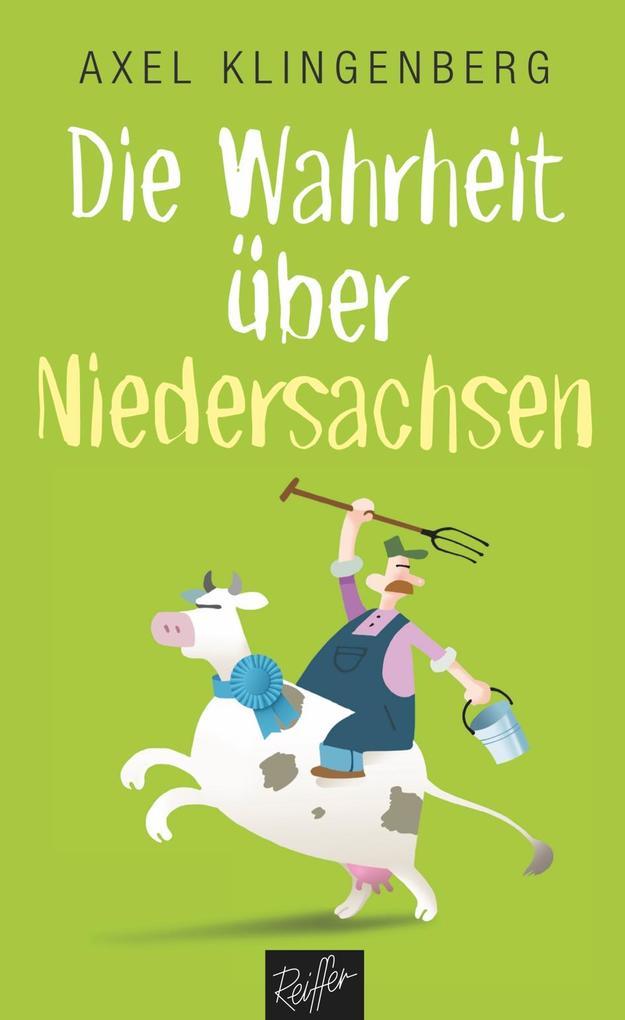 Die Wahrheit über Niedersachsen als Taschenbuch