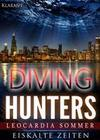 Diving Hunters - Eiskalte Zeiten. Erotik - Thriller