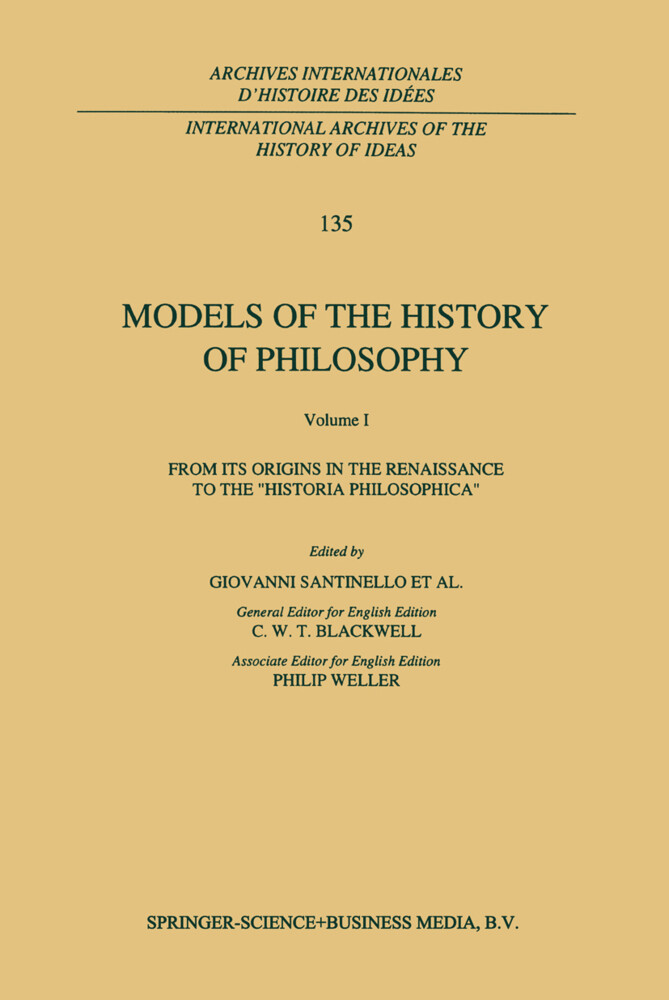 Models of the History of Philosophy: From its Origins in the Renaissance to the 'Historia Philosophica' als Buch (gebunden)