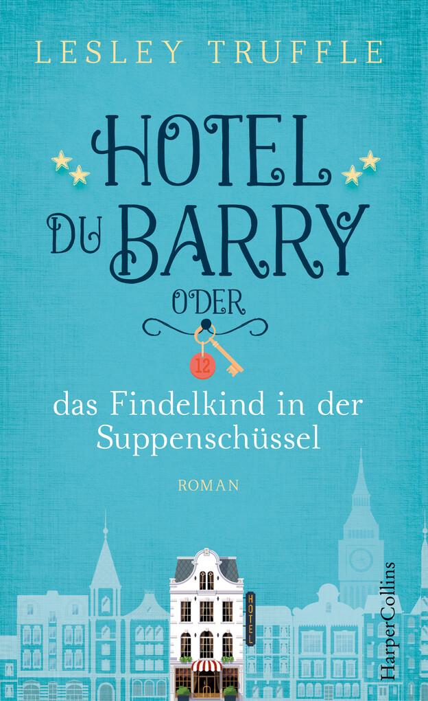 Hotel du Barry oder das Findelkind in der Suppenschüssel als eBook epub