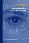 Estrogen Effects in Psychiatric Disorders