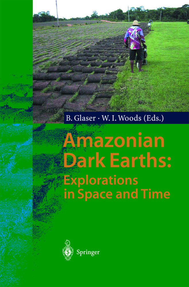 Amazonian Dark Earths: Explorations in Space and Time als Buch (gebunden)
