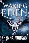 Waking Eden (The Eden Series, #3)