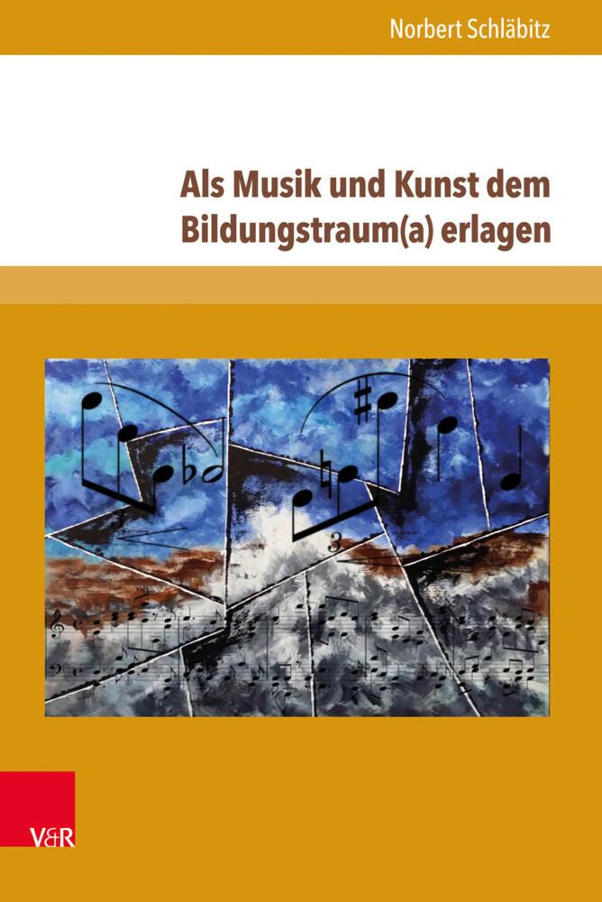 Als Musik und Kunst dem Bildungstraum(a) erlagen als Buch (gebunden)
