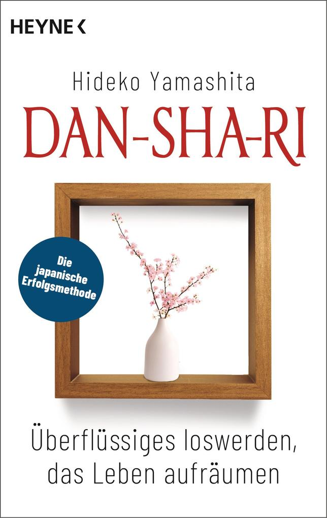 Dan-Sha-Ri: Das Leben entrümpeln, die Seele befreien als eBook epub