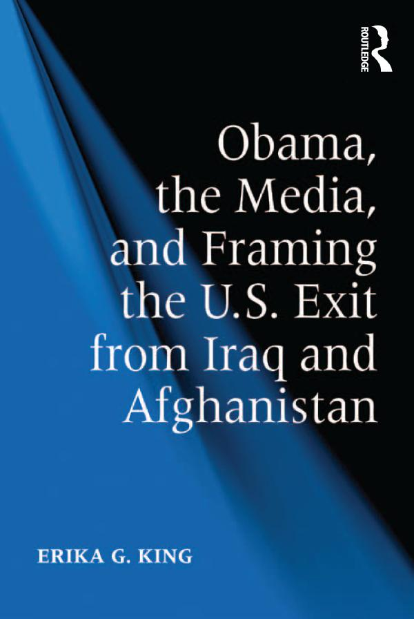 Obama, the Media, and Framing the U.S. Exit from Iraq and Afghanistan als eBook epub
