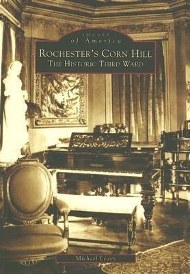 Rochester's Corn Hill: The Historic Third Ward als Taschenbuch