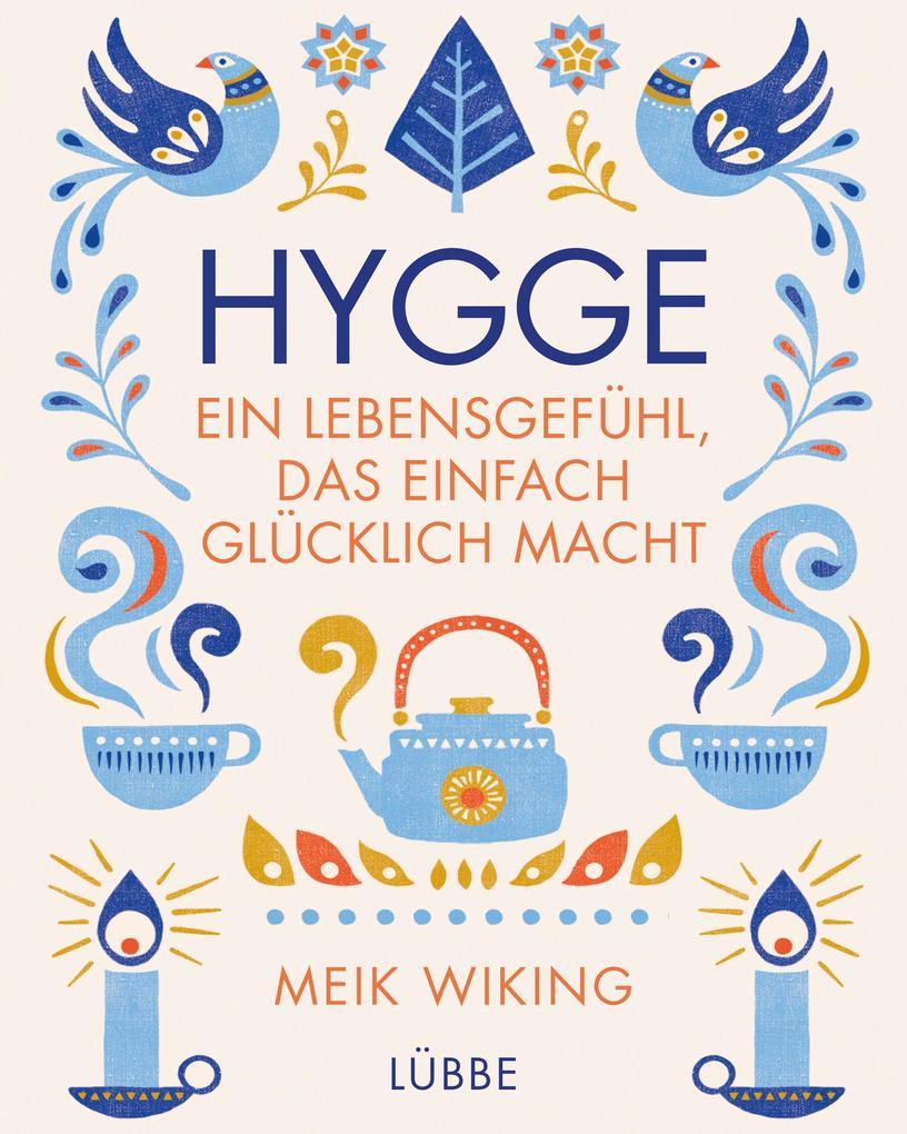 Hygge - ein Lebensgefühl, das einfach glücklich macht als Buch (gebunden)