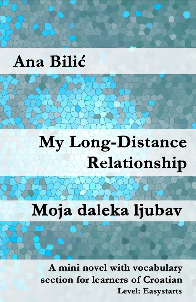 My Long-Distance Relationship / Moja daleka ljubav als eBook epub