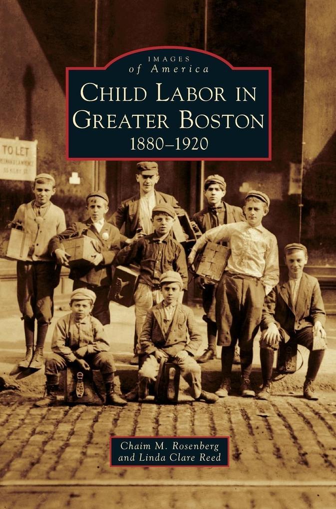Child Labor in Greater Boston als Buch (gebunden)