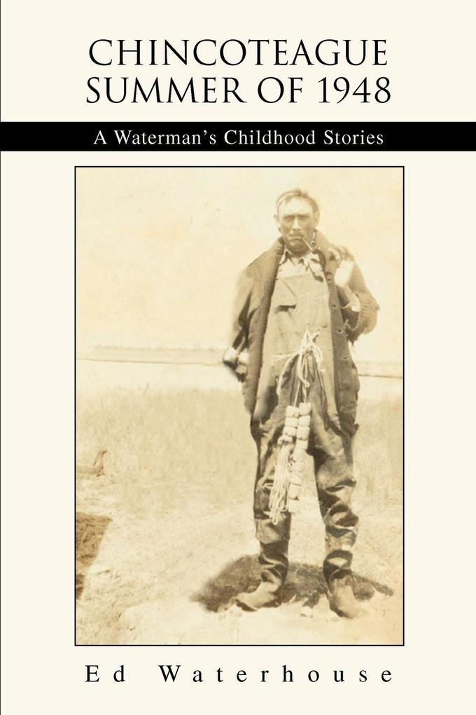 Chincoteague Summer of 1948: A Waterman's Childhood Stories als Taschenbuch