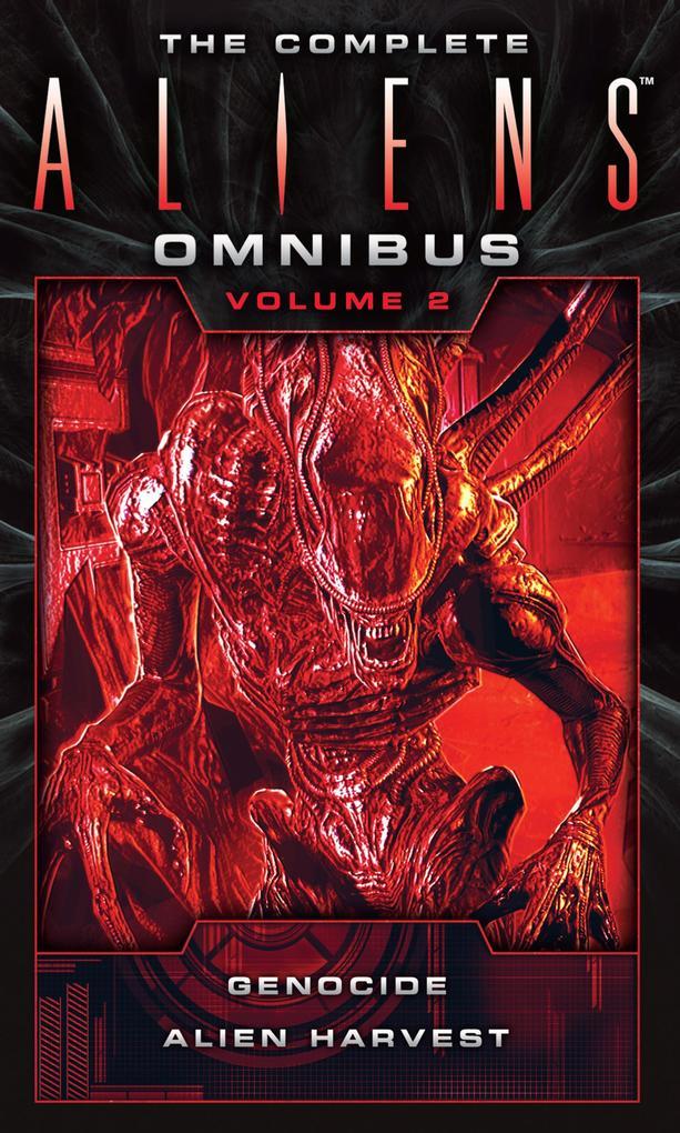 The Complete Aliens Omnibus: Volume Two (Genocide, Alien Harvest) als eBook epub
