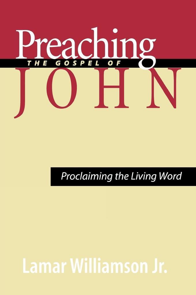 Preaching the Gospel of John als Taschenbuch
