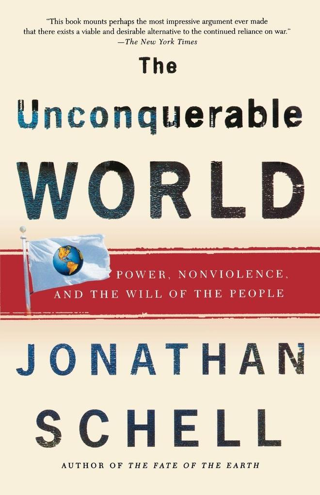 The Unconquerable World: Power, Nonviolence, and the Will of the People als Taschenbuch