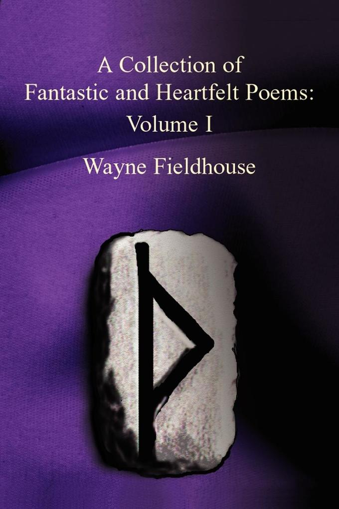 A Collection of Fantastic and Heartfelt Poems: Volume I als Taschenbuch
