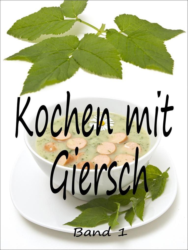 Kochen mit Giersch 1 als eBook epub