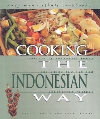 Cooking the Indonesian Way: Culturally Authentic Foods Including Low-Fat and Vegetarian Recipes als Buch (gebunden)