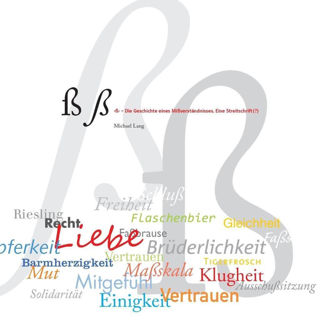 ß - Die Geschichte eines Mißverständnisses. als eBook epub