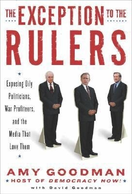 The Exception to the Rulers: Exposing Oily Politicians, War Profiteers, and the Media That Love Them als Buch (gebunden)