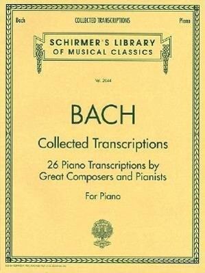 Collected Transcriptions: Schirmer Library of Classics Volume 2044 Piano Solo als Taschenbuch