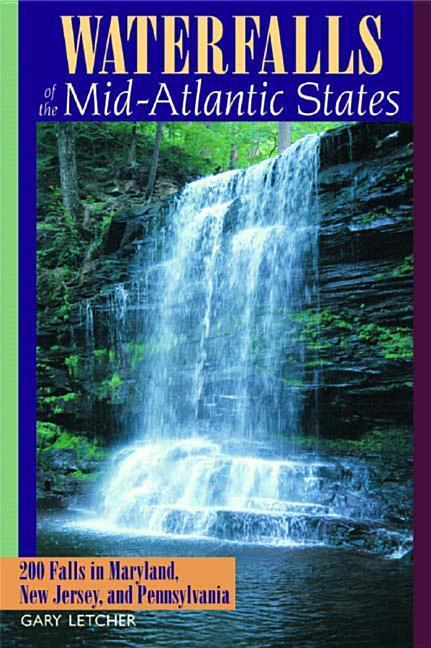 Waterfalls of the Mid-Atlantic States: 200 Falls in Maryland, New Jersey, and Pennysylvania als Taschenbuch
