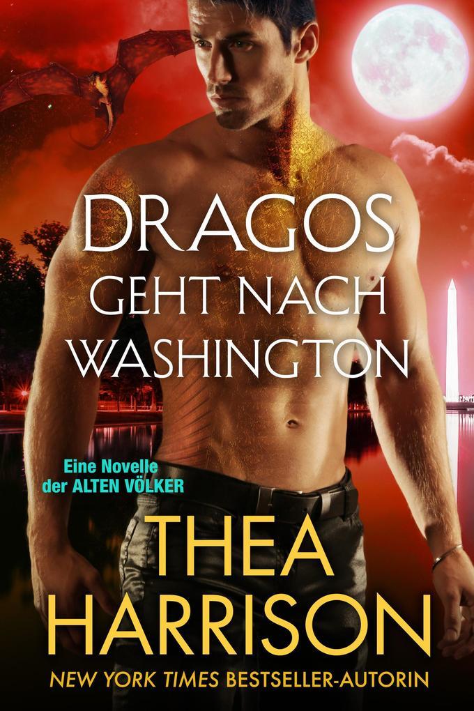 Dragos geht nach Washington (Die Alten Völker/Elder Races) als eBook epub