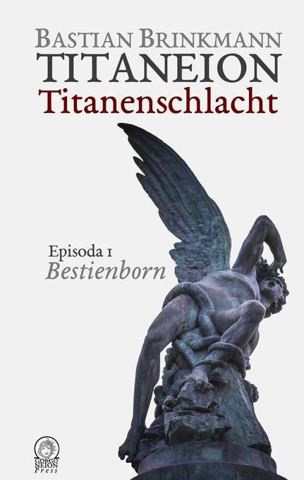 Titaneion Titanenschlacht - Episoda 1: Bestienborn als Buch (gebunden)