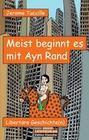 Meist beginnt es mit Ayn Rand