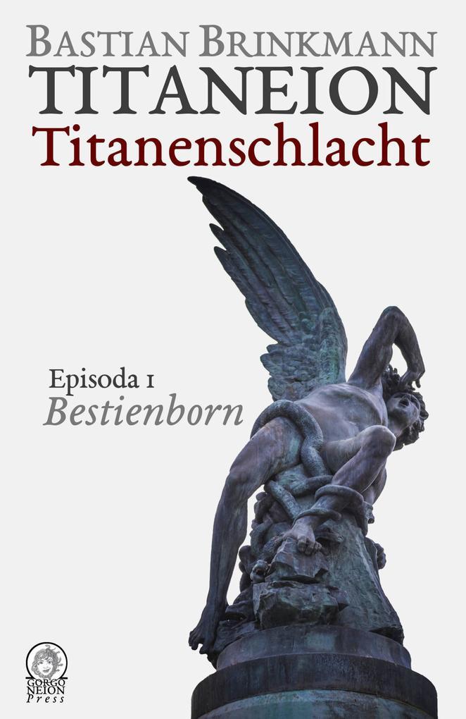 Titaneion Titanenschlacht - Episoda 1: Bestienborn als eBook epub