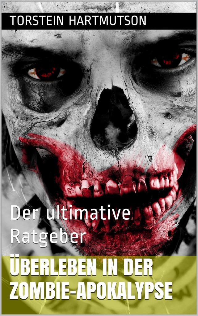 Überleben in der Zombie-Apokalypse als eBook epub