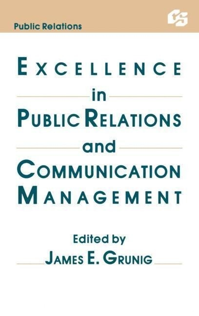 Excellence in Public Relations and Communication Management als Buch (gebunden)
