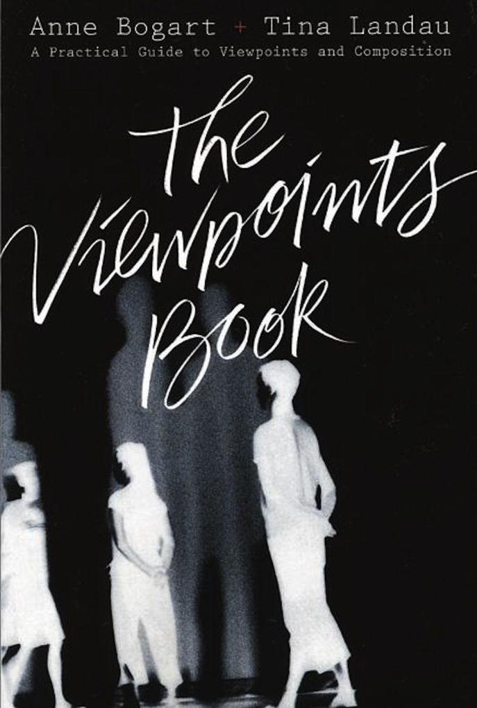 The Viewpoints Book: A Practical Guide to Viewpoints and Composition als Taschenbuch