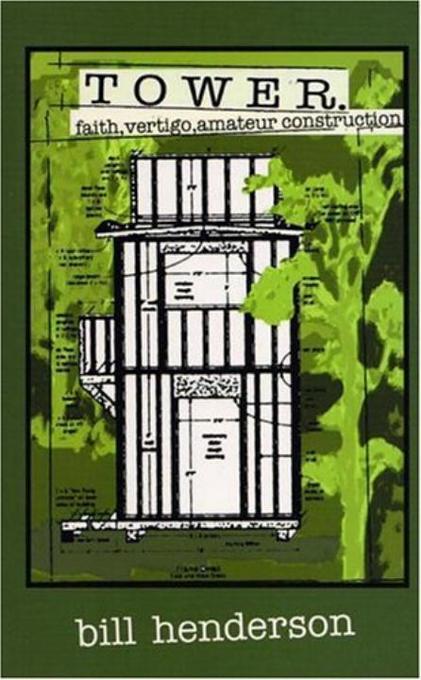 Tower: Faith, Vertigo, and Amateur Construction als Taschenbuch