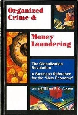 Organized Crime and Money Laundering: Globalization Revolution als Buch (gebunden)