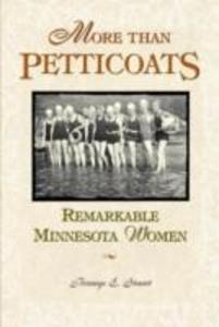 More Than Petticoats: Remarkable Minnesota Women als Taschenbuch
