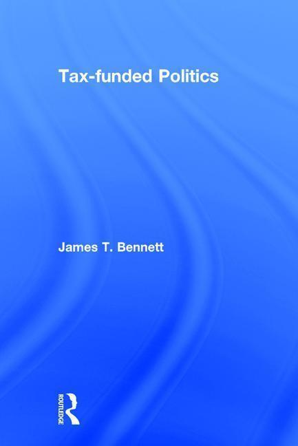 Tax-funded Politics als Buch (gebunden)