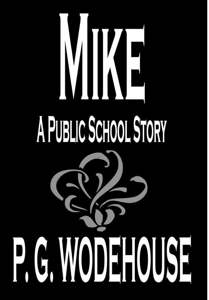 Mike by P. G. Wodehouse, Fiction, Humorous als Buch (gebunden)