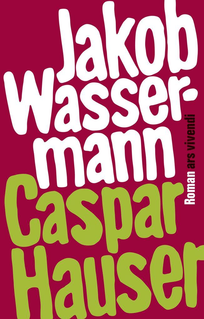 Caspar Hauser oder die Trägheit des Herzens (eBook) als eBook epub