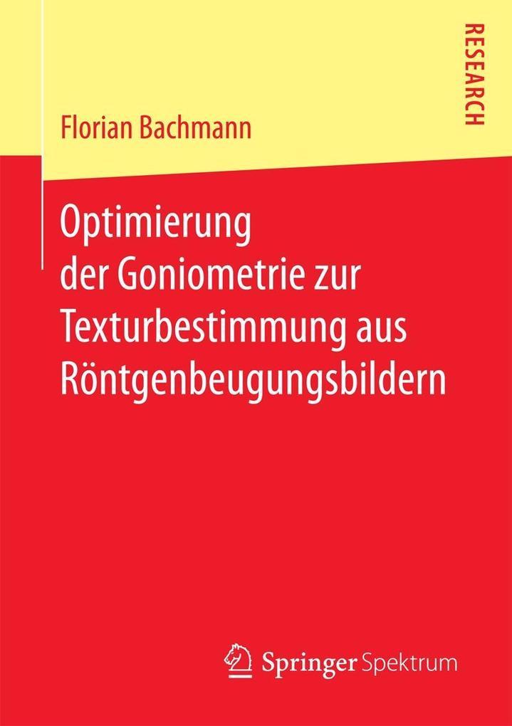 Optimierung der Goniometrie zur Texturbestimmung aus Röntgenbeugungsbildern als eBook pdf
