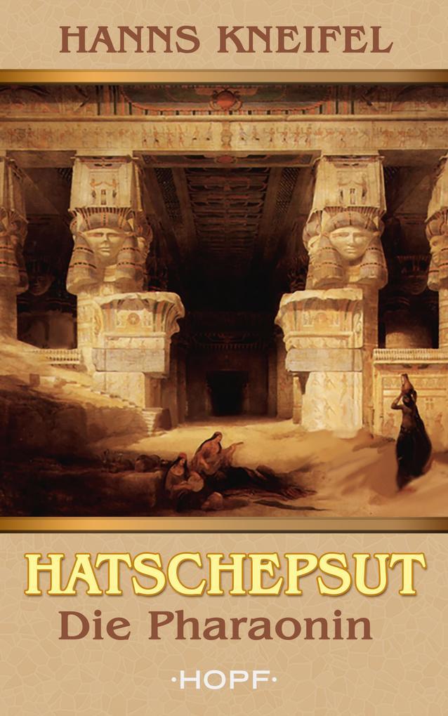 Hatschepsut - Die Pharaonin als eBook epub