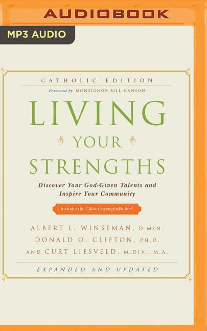 Living Your Strengths Catholic Edition: Discover Your God-Given Talents and Inspire Your Community als Hörbuch CD