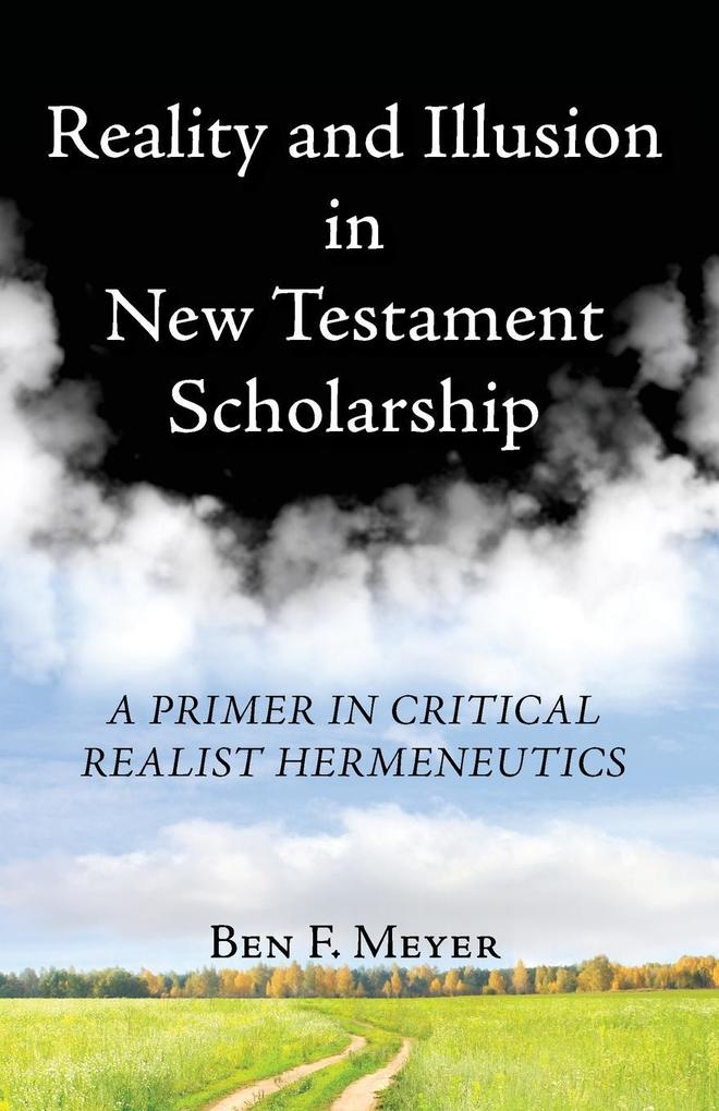 Reality and Illusion in New Testament Scholarship als Taschenbuch