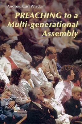 Preaching to a Multi-Generational Assembly als Taschenbuch