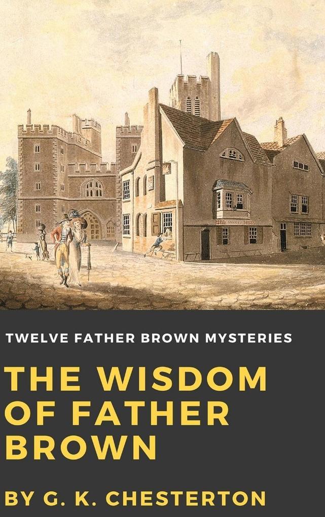 The Wisdom of Father Brown als Buch (gebunden)