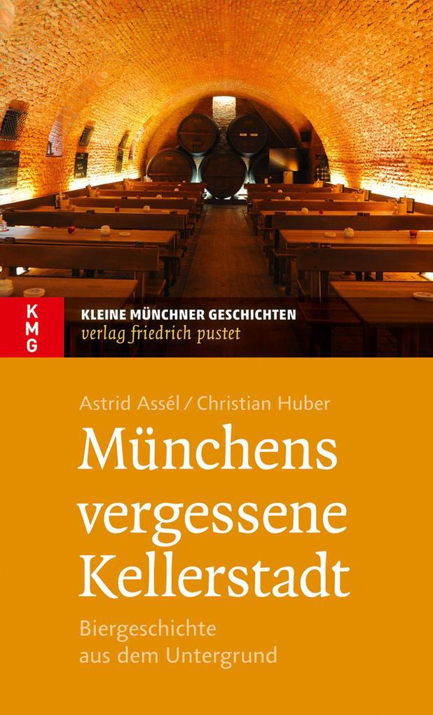 Münchens vergessene Kellerstadt als eBook epub