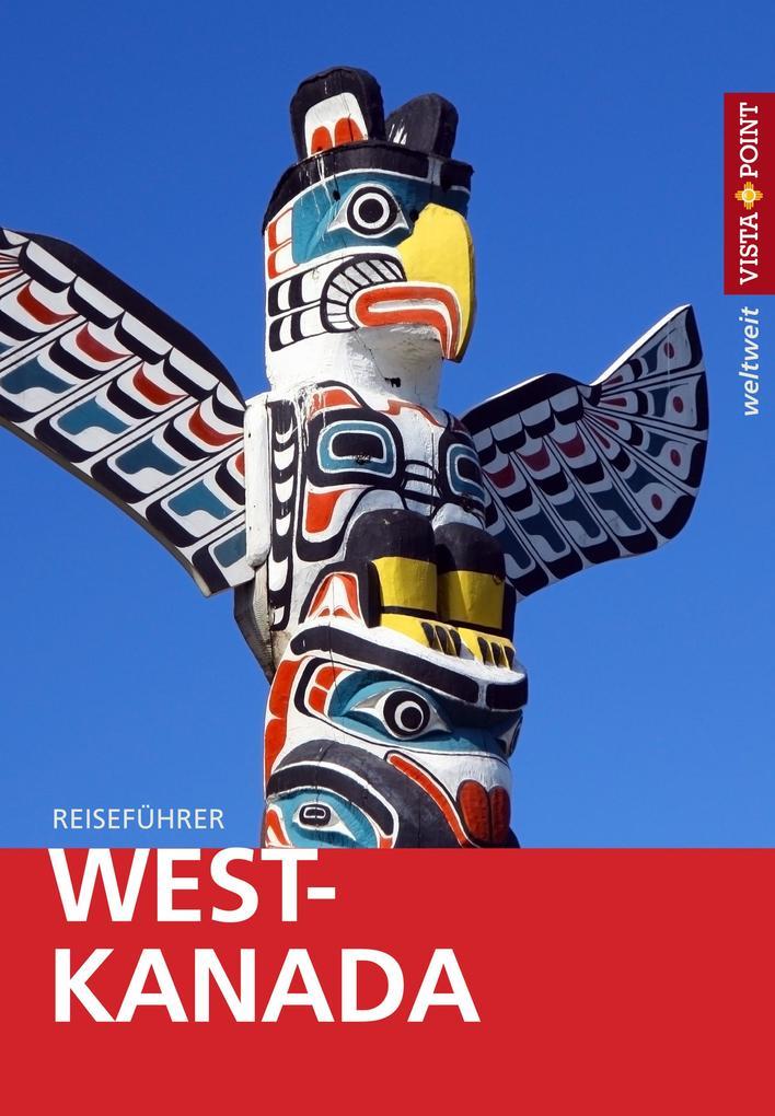 West-Kanada - VISTA POINT Reiseführer weltweit als eBook epub