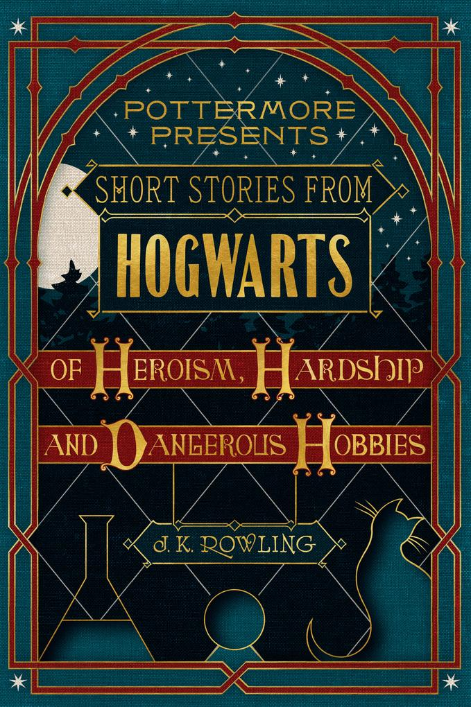 Short Stories from Hogwarts of Heroism, Hardship and Dangerous Hobbies als eBook epub